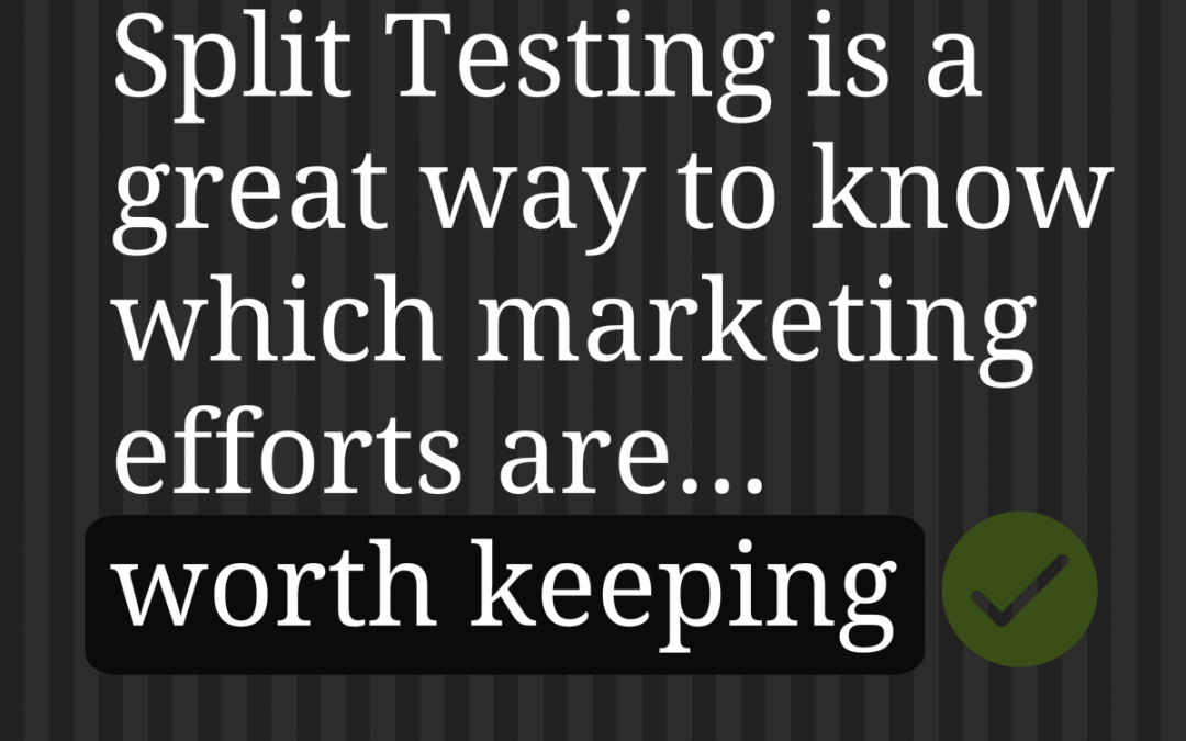 Practice Marketing Split Testing – What, How and Why