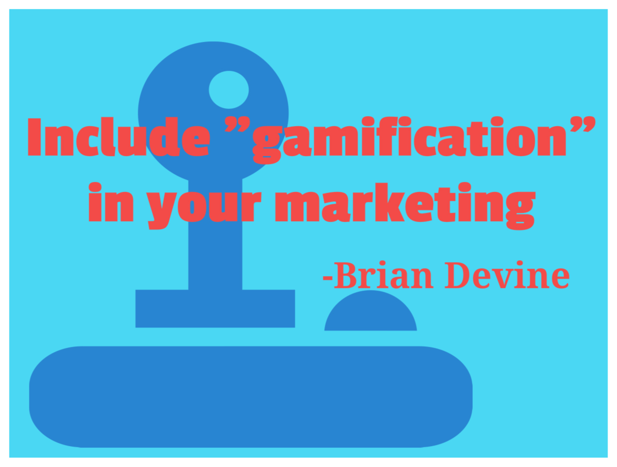 "Include ""gamification"" in your marketing"