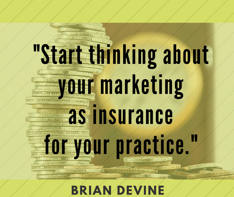 Do You Have Insurance For Your Practice Marketing?
