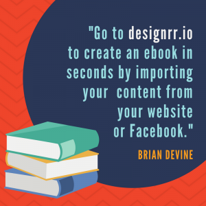 """Go to designrr.io to create an ebook in seconds by importing your content from your website or Facebook."""