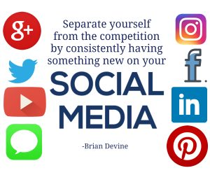 Separate yourself from the competition by consistently having something new on your social media