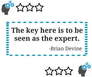 The key here is to be seen as the expert.