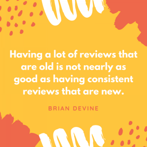 Having a lot of reviews that are old is not nearly as good as having consistent reviews that are new.